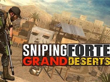 Sniping Forte - Grand Deserts