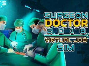 Surgeon doctor 2018: Virtual job sim
