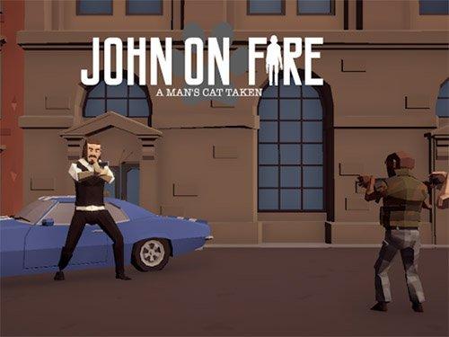 Android akční hra John on Fire A Man's Cat Taken