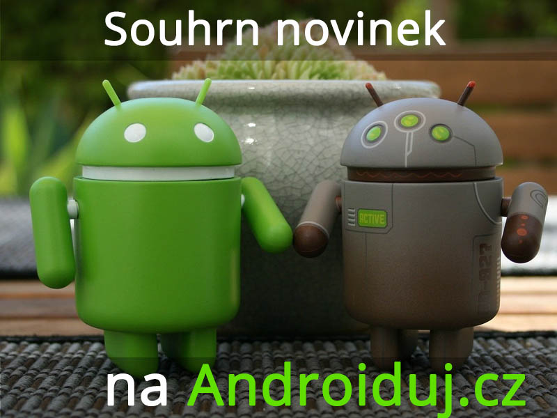 Souhrn android novinek