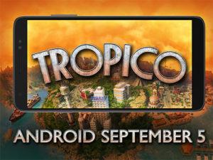 Tropico dorazí na Android 5. září
